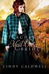 The Teacher's Mail Order Bride: A Sweet Western Historical Romance (Wild West Frontier Brides Book 4) Kindle Edition