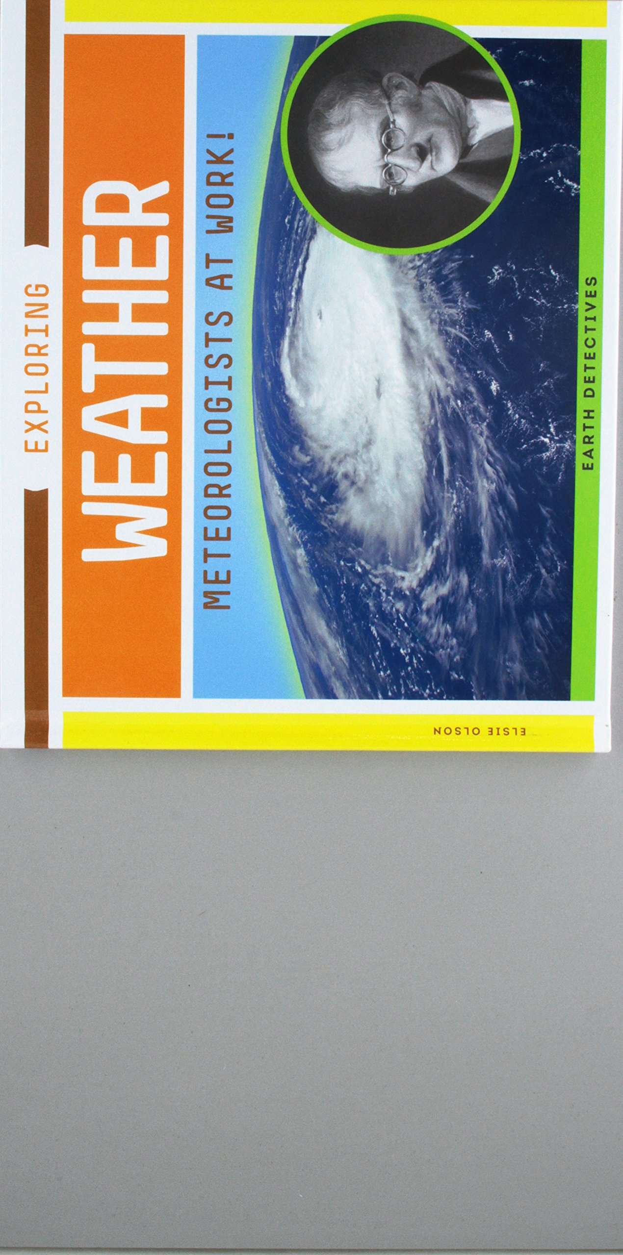 Download Exploring Weather: Meteorologists at Work! (Earth Detectives) pdf epub