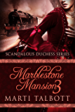 Marblestone Mansion, Book 3 (Scandalous Duchess Series)