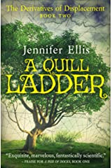 A Quill Ladder (Derivatives of Displacement Book 2) Kindle Edition