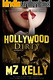 Hollywood Dirty: A Hollywood Alphabet Series Thriller