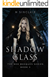 Shadow Glass: A Reverse Harem (The Red Masques Book 3)
