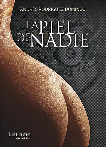 La piel de nadie (Novela nº 1) (Spanish Edition) See more