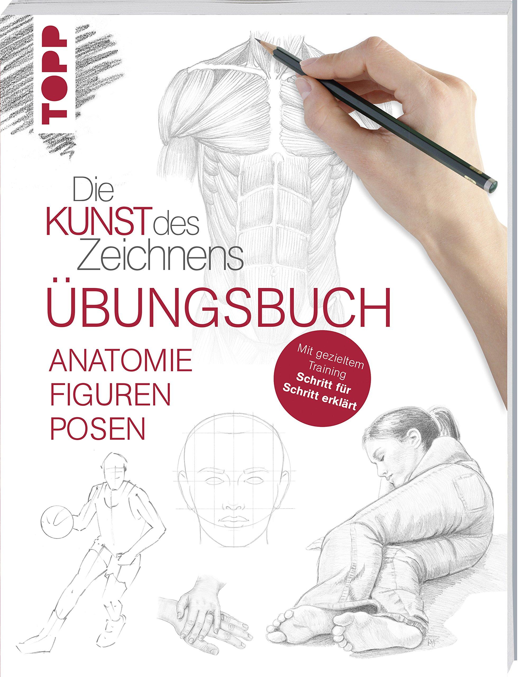 Die Kunst des Zeichnens - Anatomie Figuren Posen Übungsbuch: Mit ...