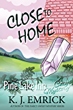 Close To Home (Pine Lake Inn Cozy Mystery Book 4)