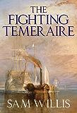 The Fighting Temeraire: Legend of Trafalgar (Hearts of Oak Trilogy Book 1)