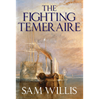 The Fighting Temeraire: Legend of Trafalgar (Hearts of Oak Trilogy Vol.1)