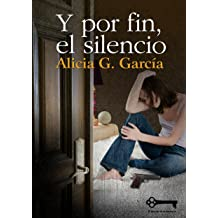Y por fin, el silencio (Spanish Edition) Jan 14, 2014