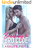 Breaking The Bro Code (Hawthorne Brothers Book 3)