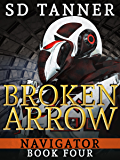 Broken Arrow: Navigator Book Four