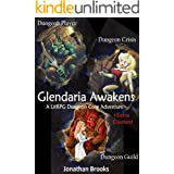 Glendaria Awakens Trilogy: A LitRPG Dungeon Core Adventure: Dungeon Player, Dungeon Crisis, Dungeon Guild