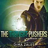 The Thought Pushers: Mind Dimensions, Book 2