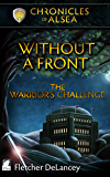 Without a Front: The Warrior's Challenge (Chronicles of Alsea Book 3)