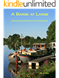 A Barge at Large: Blundering around Europe in our old Dutch boat