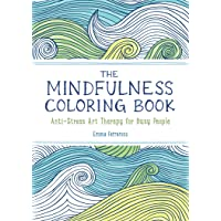 The Mindfulness Coloring Book: Anti-Stress Art Therapy for Busy People: 1