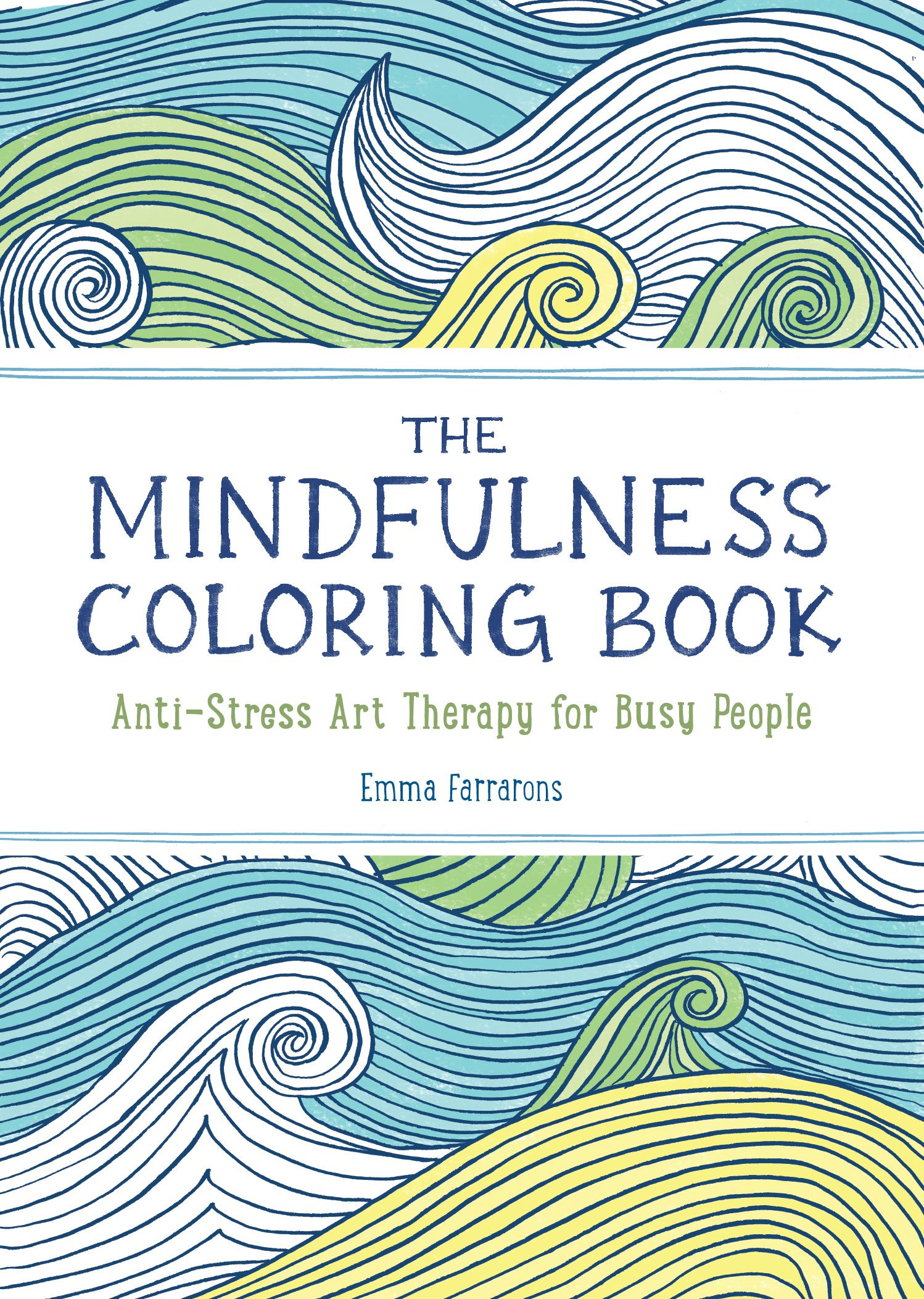 1 The Mindfulness Coloring Book Anti Stress Art Therapy For Busy People Series Emma Farrarons 9781615192823 Amazon