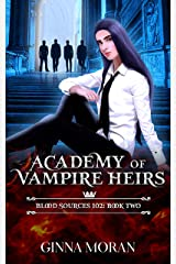 Academy of Vampire Heirs: Blood Sources 102 (AoVH Book 2) Kindle Edition