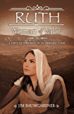 Ruth - Woman of Valor: A Virtuous Woman in an Immoral Land