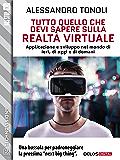 Tutto quello che devi sapere sulla realtà virtuale (TechnoVisions)