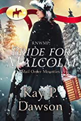 Bride for Malcolm (Mail Order Mounties Book 14) Kindle Edition