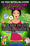 A Death in the Flower Garden: A Danger Cove Farmers' Market Mystery (Danger Cove Mysteries Book 14)