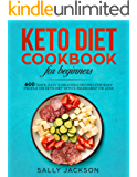 Keto Diet Cookbook For Beginners: 600 Quick, Easy & Delicious Recipes for Busy People on Keto Diet with 5-Ingredient or Less