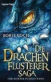 Die Drachenflüsterer-Saga: Drei Romane in einem Band (Die Drachenflüsterer-Serie, Band 1)