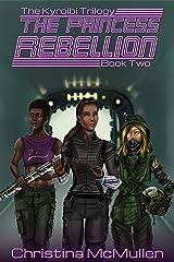 The Princess Rebellion (The Kyroibi Trilogy Book 2) Kindle Edition