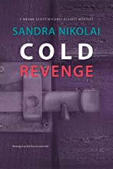Cold Revenge: A psychological thriller (Megan Scott/Michael Elliott Mystery Book 6) Kindle Edition