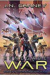 Renegade War: An Intergalactic Space Opera Adventure (Renegade Star Book 15) Kindle Edition