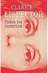 Todos los cuentos (Biblioteca Clarice Lispector nº 14) (Spanish Edition) Kindle Edition