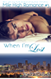 When I'm Lost: M/M Romance (Mile High Romance Book 3)