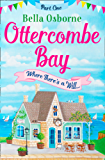 Ottercombe Bay – Part One: Where There's a Will. (Ottercombe Bay Series)