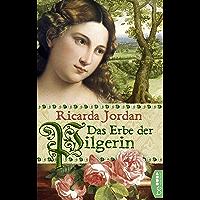 Das Erbe der Pilgerin: Historischer Roman (German Edition)
