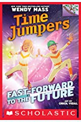 Fast-Forward to the Future!: A Branches Book (Time Jumpers #3) Kindle Edition