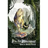 D is for Dinosaur (Alphabet Anthologies)