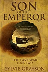 Son of the Emperor: The Last War: Book Two Kindle Edition