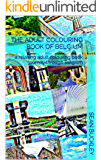 The adult colouring book of Belgium: a relaxing adult colouring book journey through Belgium (Relaxartation 22)