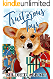 Traitorous Toys (Cozy Corgi Mysteries Book 2)