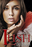 LUSH (a YA Dystopian novel) (A LUSH novel Book 1)