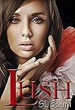 LUSH (a YA Dystopian novel) (A LUSH novel Book 1)