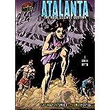 Atalanta: The Race against Destiny [A Greek Myth] (Graphic Myths and Legends)