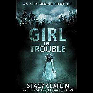 Girl in Trouble (An Alex Mercer Thriller Book 1)