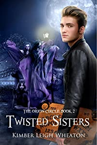 Twisted Sisters (The Orion Circle Book 2)