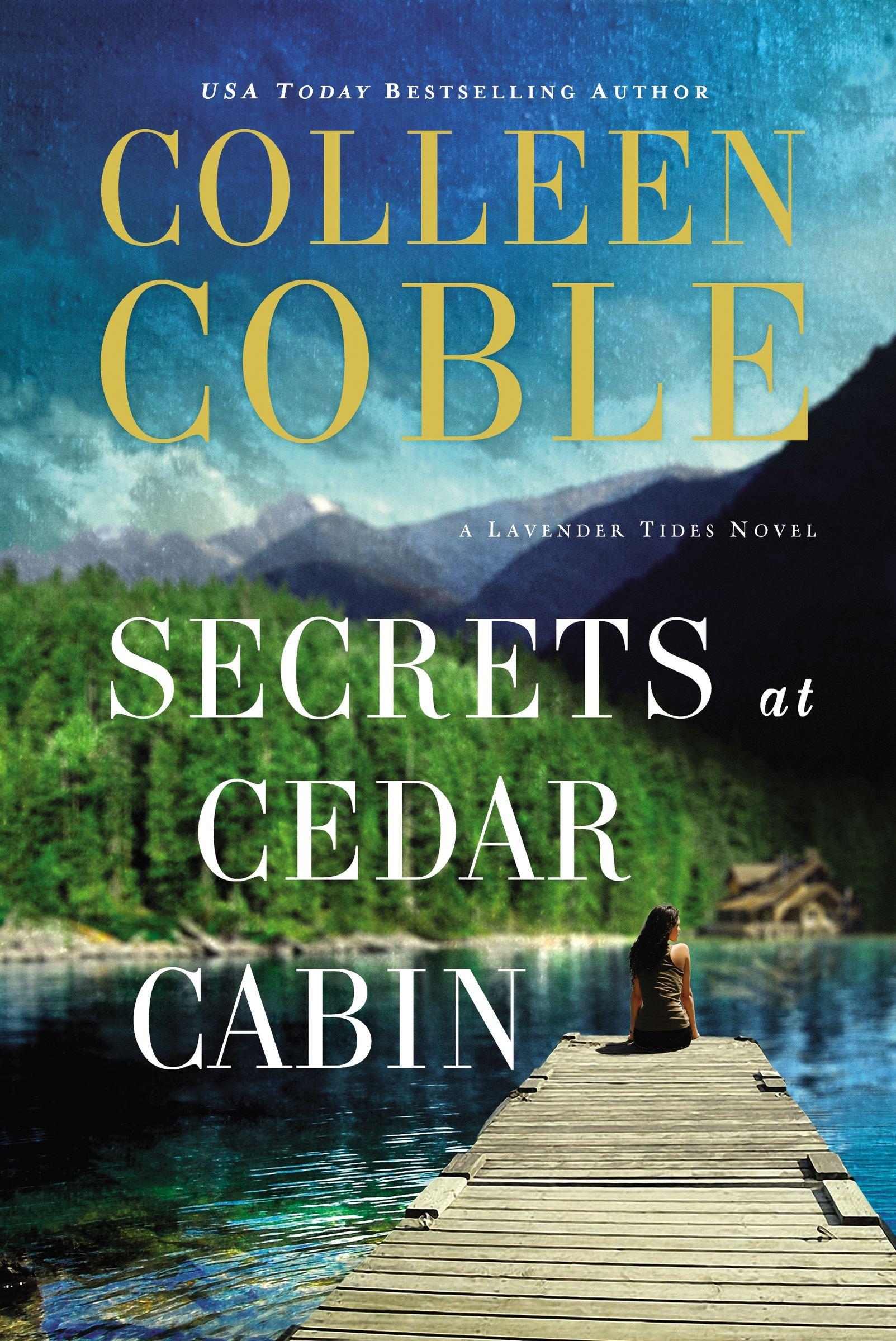 Secrets At Cedar Cabin A Lavender Tides Novel Colleen Coble