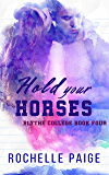 Hold Your Horses (Blythe College Book 4)