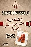 L'Agence 13 : Michelle Annabella Katz, Premiers combats
