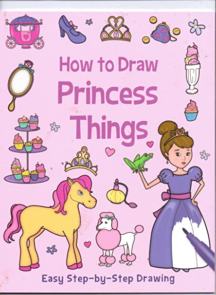 Amazon Com How To Draw Princess Things Easy Step By Step Drawing