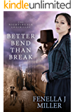 The Nightingale Chronicles: Better Bend Than Break