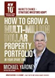 How to Grow a Multi-Million Dollar Property Portfolio in your Spare Time: 10th Anniversary Edition